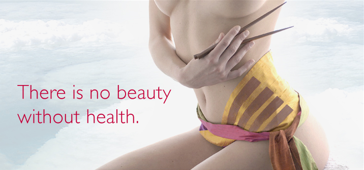 There is no beauty without health.